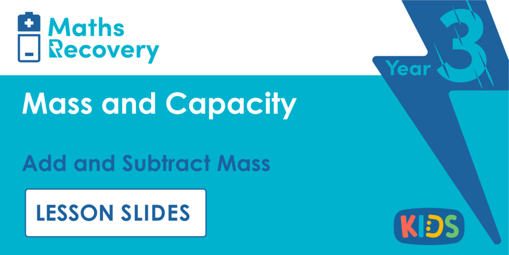 Add and Subtract Mass Year 3 Lesson Slides