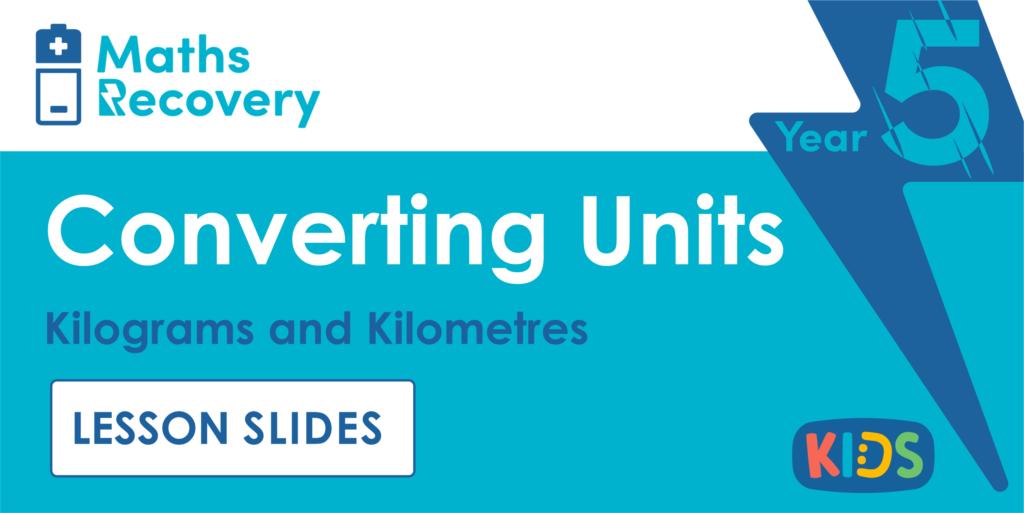 Year 5 Kilograms and Kilometres Lesson Slides