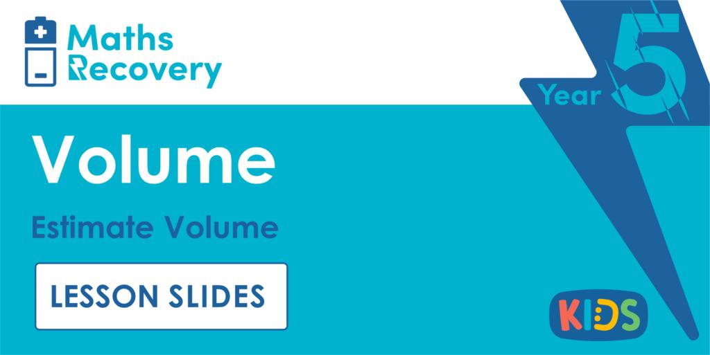 Year 5 Estimate Volume Lesson Slides