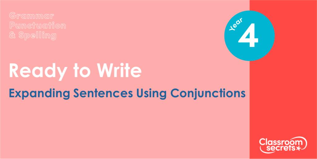 Year 4 Expanding Sentences Using Conjunctions Lesson Slides