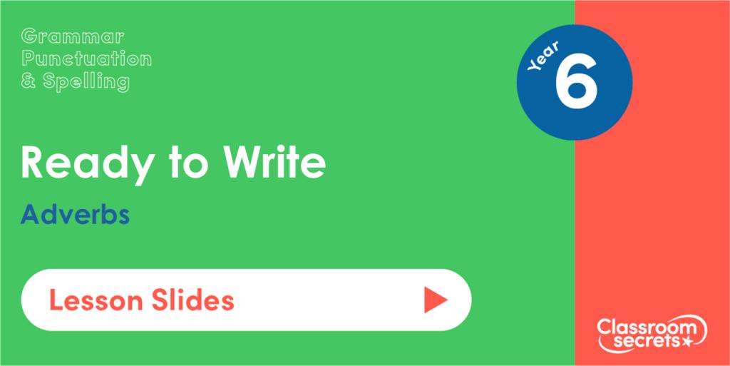 Year 6 Adverbs Lesson Slides