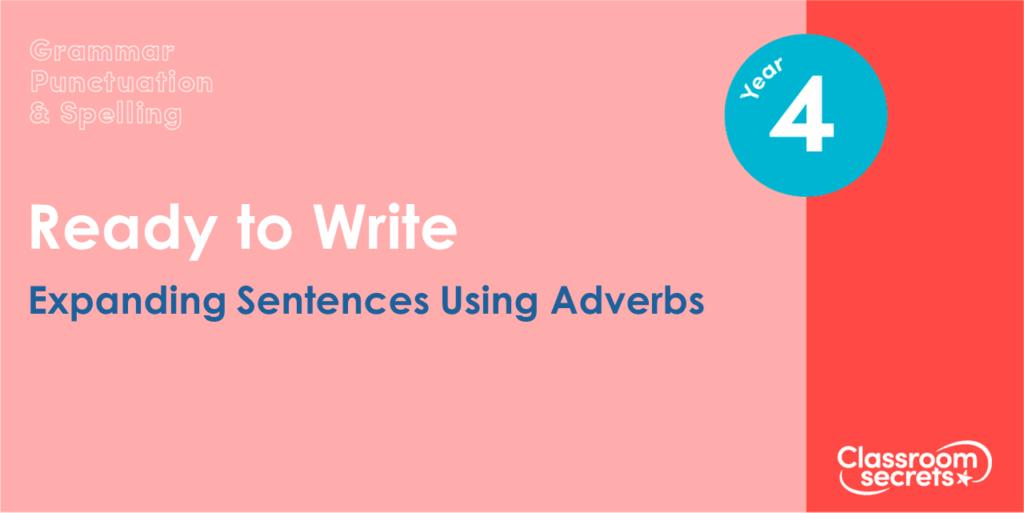 Year 4 Expanding Sentences Using Adverbs Lesson Slides