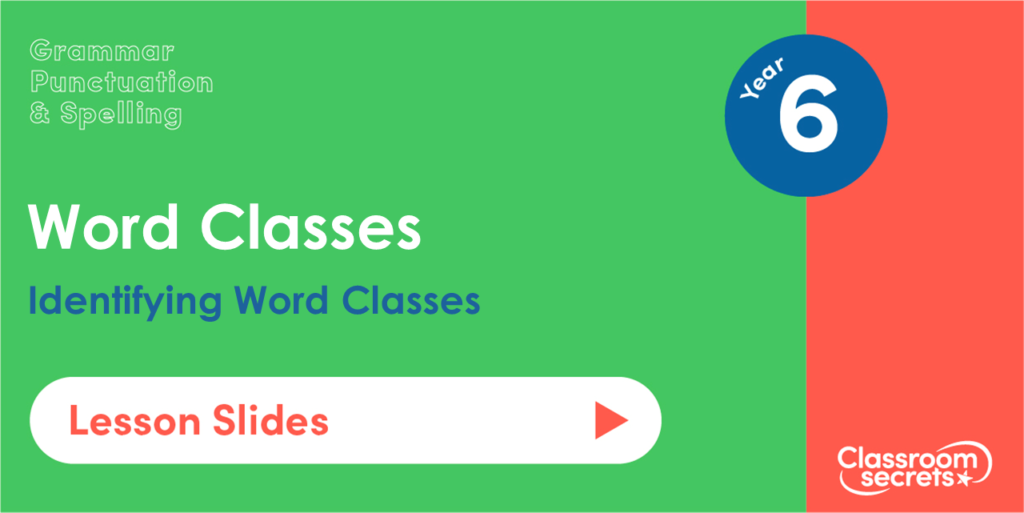 Year 6 Word Classes Lesson Slides