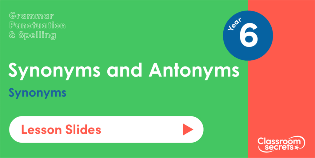 Year 6 Synonyms Lesson Slides