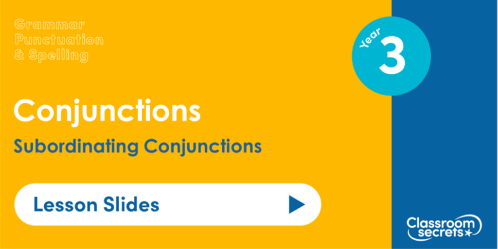 Year 3 Subordinating Conjunctions Lesson Slides